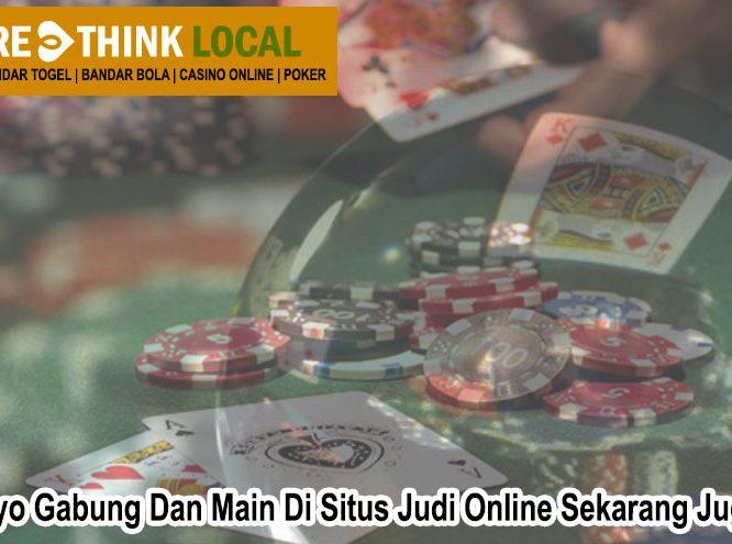 Situs Judi Online Sekarang Juga Ayo Gabung Dan Main - Rethinklocal